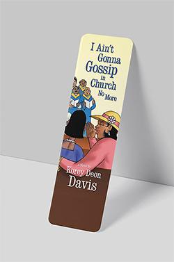 I Ain't Gonna Gossip in Church No More bookmark